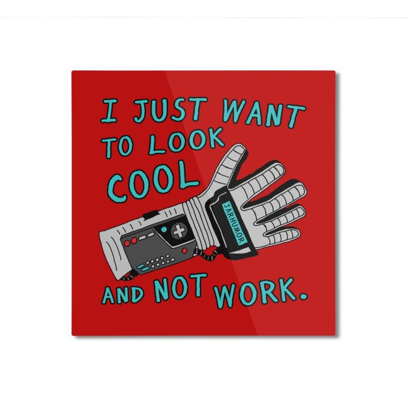 Look Cool Not Work (Power Glove) Home Mounted Aluminum Print by JARHUMOR
