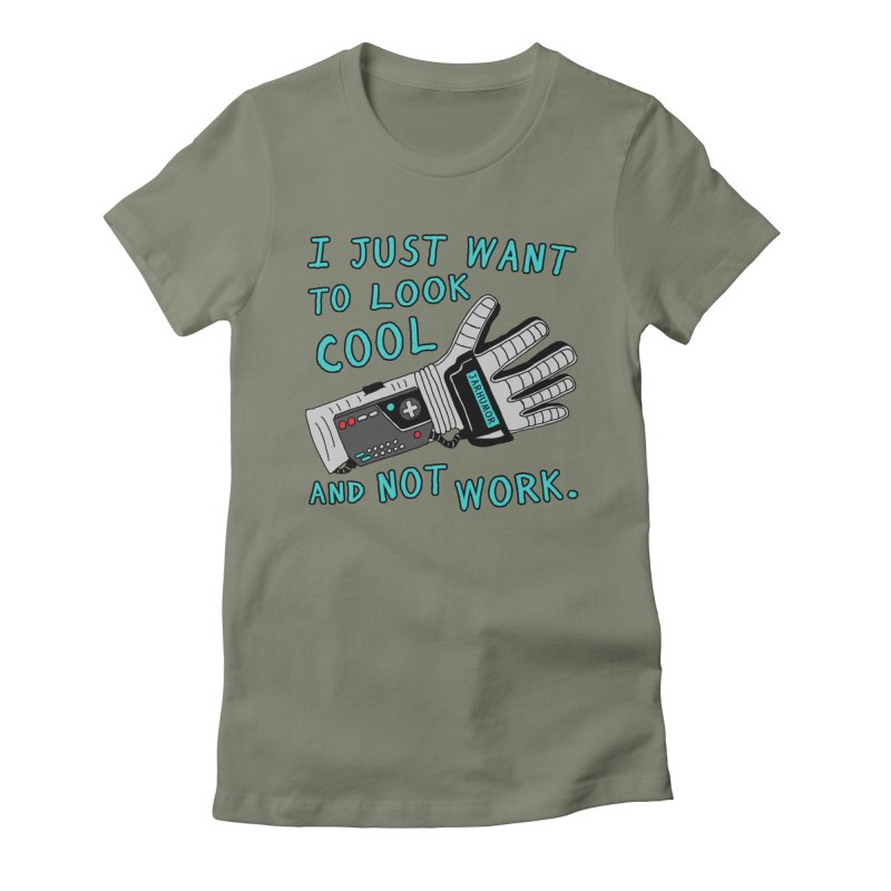 Look Cool Not Work (Power Glove) Women's Fitted T-Shirt by JARHUMOR