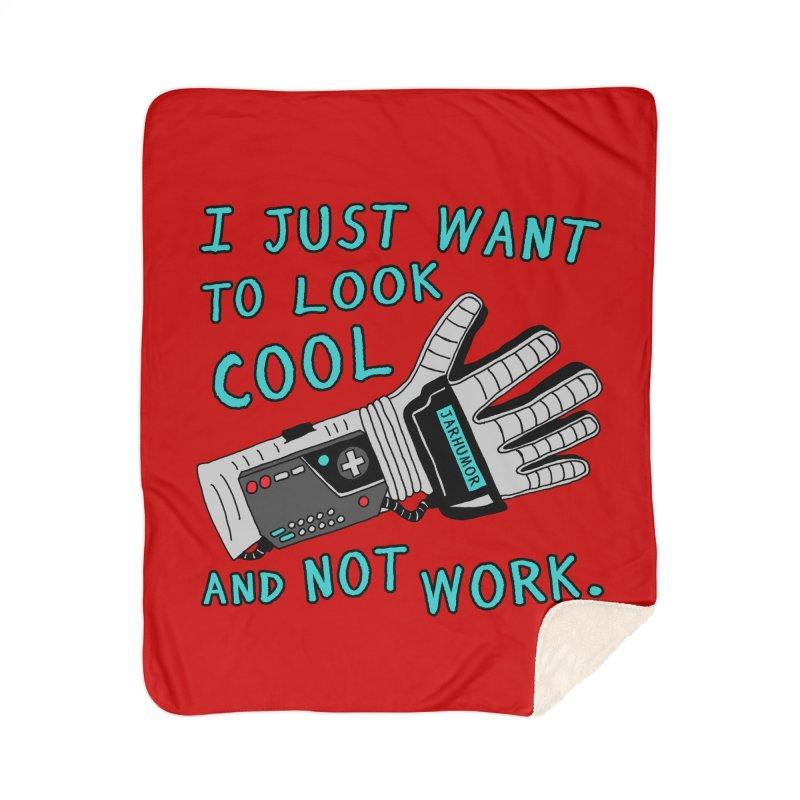 Look Cool Not Work (Power Glove) Home Sherpa Blanket Blanket by JARHUMOR