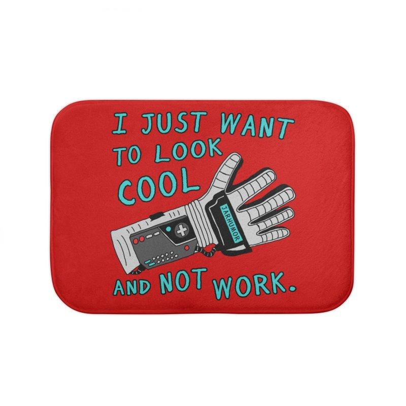 Look Cool Not Work (Power Glove) Home Bath Mat by JARHUMOR