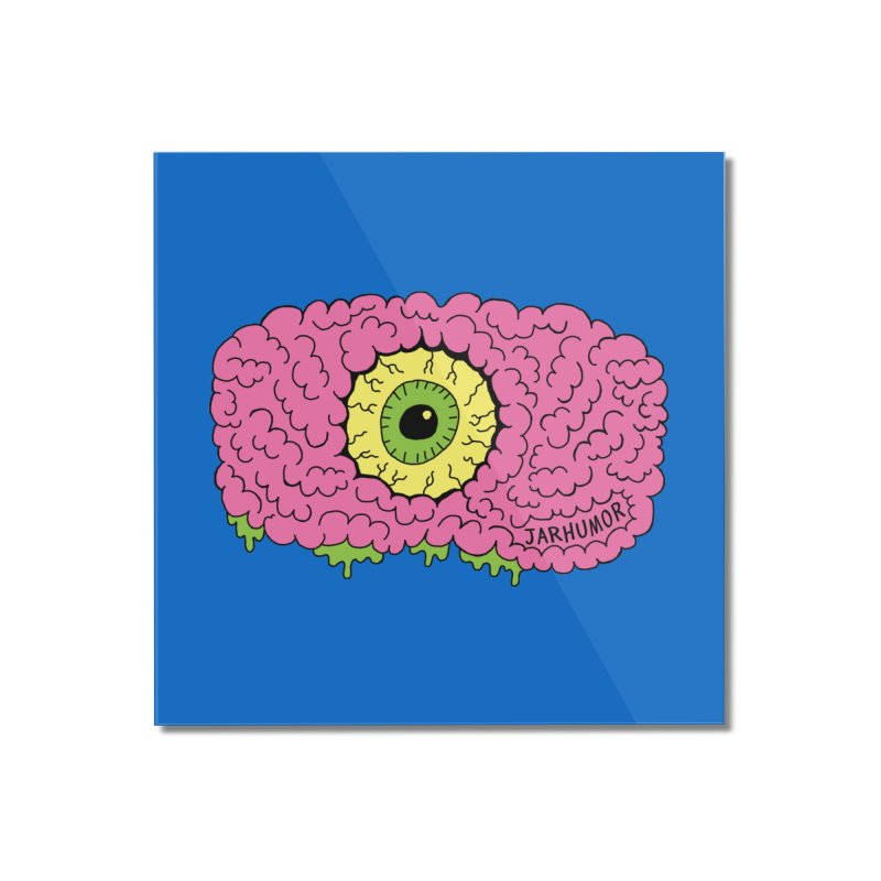 Eye Brain Monster Home Mounted Acrylic Print by JARHUMOR
