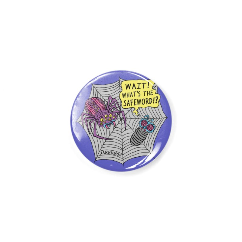 Spider Safeword Accessories Button by JARHUMOR