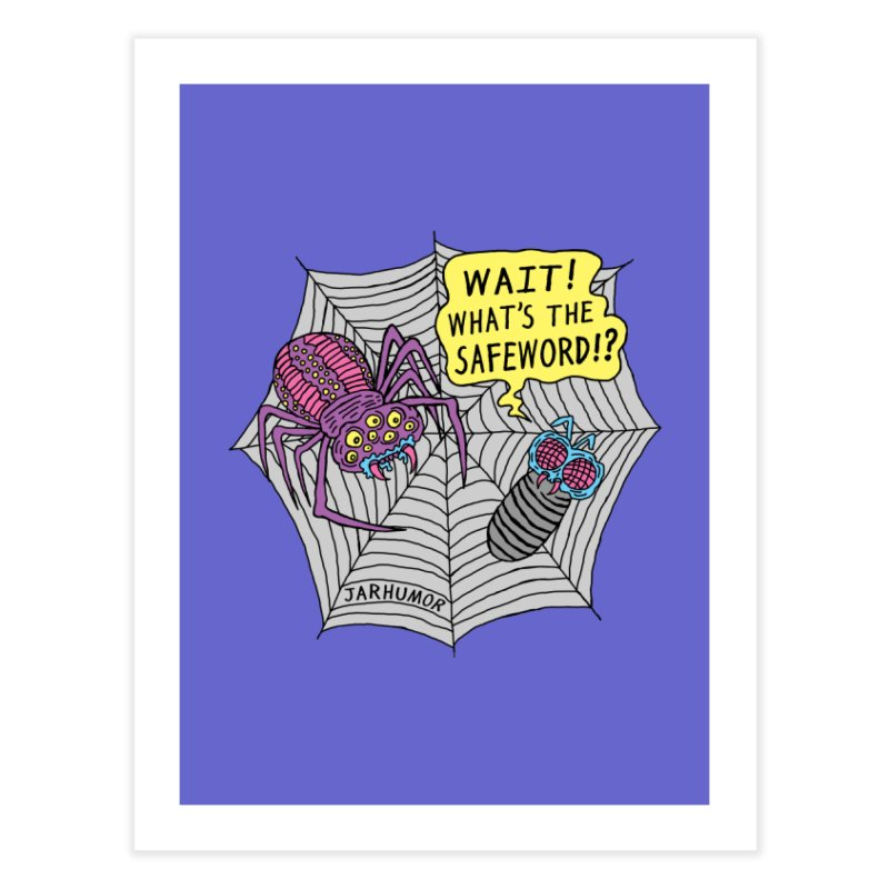 Spider Safeword Home Fine Art Print by JARHUMOR