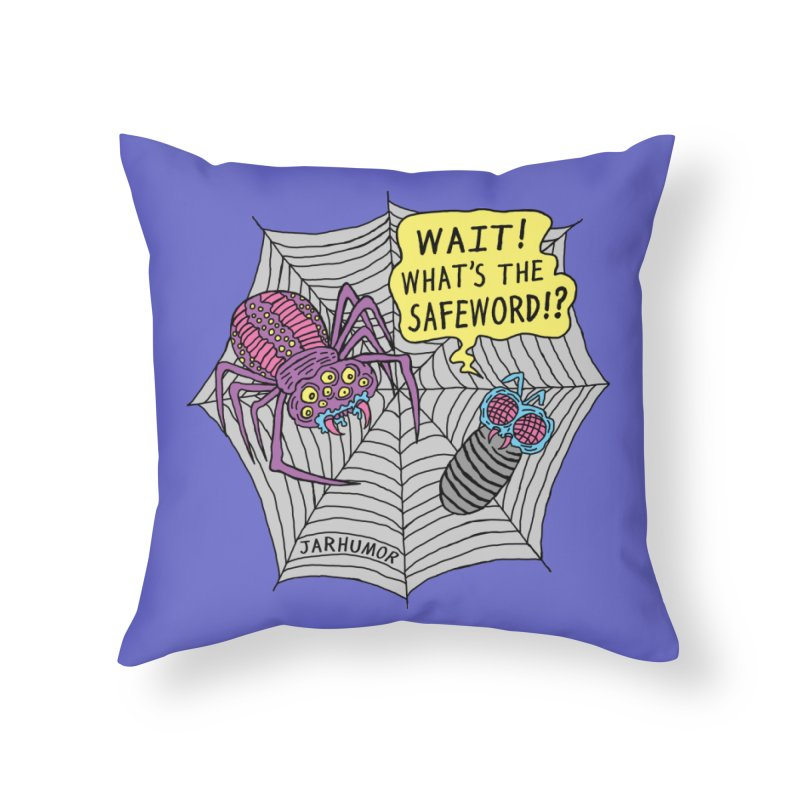 Spider Safeword Home Throw Pillow by JARHUMOR