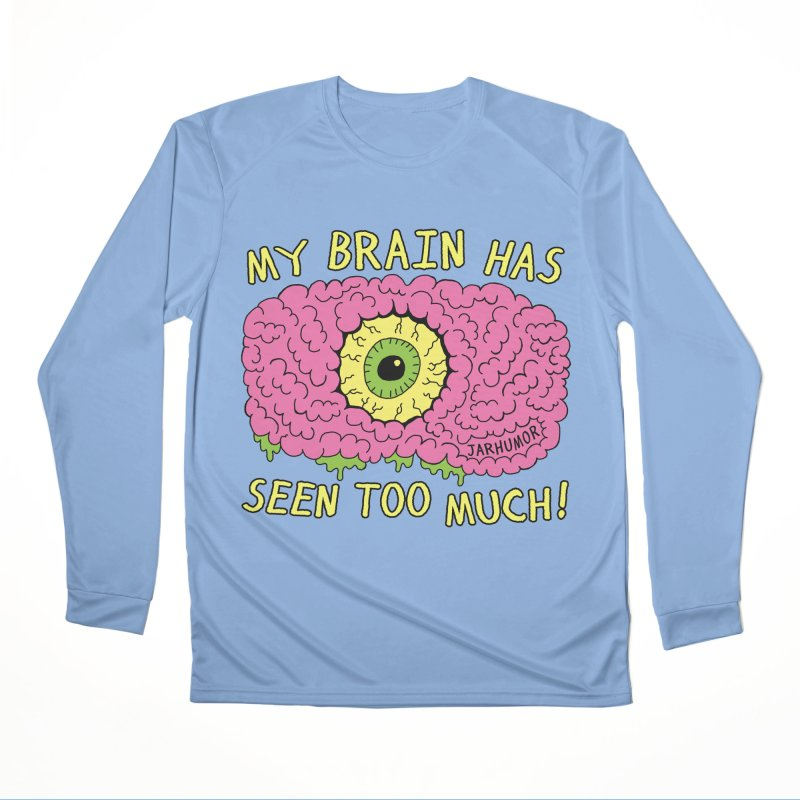 My Brain Has Seen Too Much! Men's Longsleeve T-Shirt by JARHUMOR