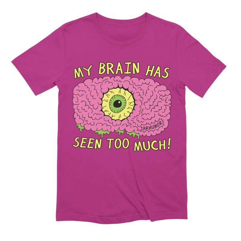 My Brain Has Seen Too Much! Men's Extra Soft T-Shirt by JARHUMOR
