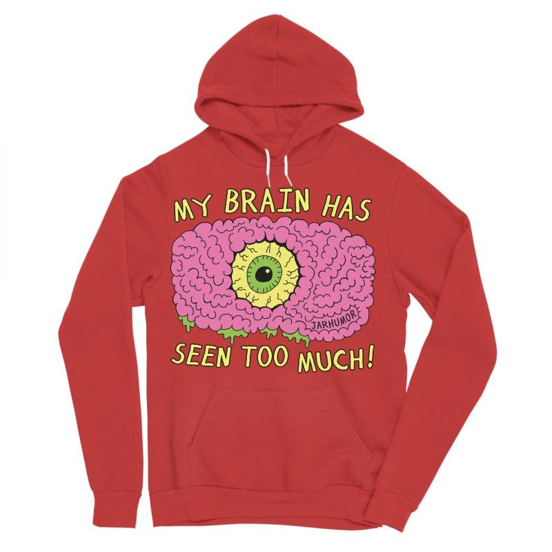 My Brain Has Seen Too Much! Women's Sponge Fleece Pullover Hoody by JARHUMOR