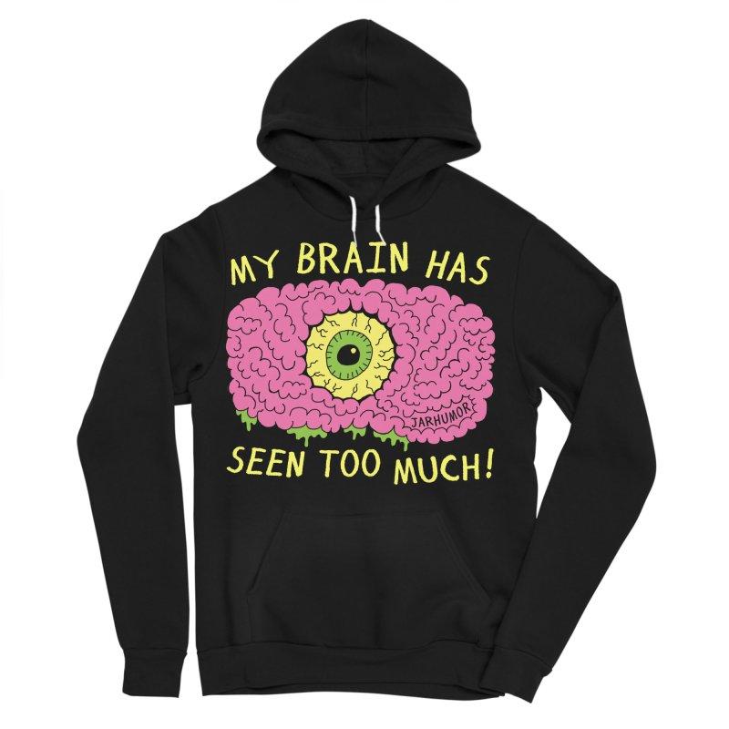 My Brain Has Seen Too Much! Men's Sponge Fleece Pullover Hoody by JARHUMOR