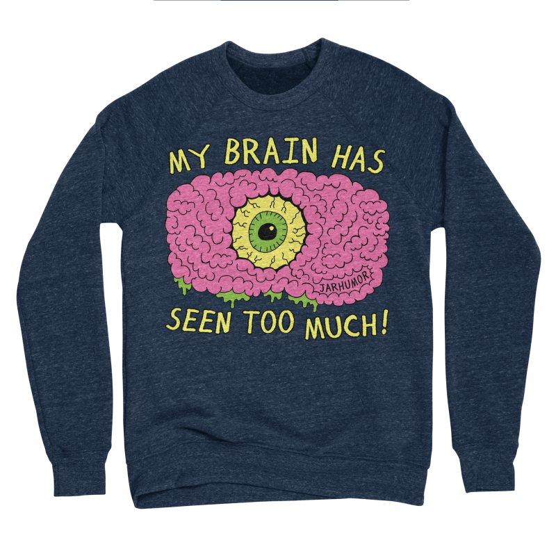 My Brain Has Seen Too Much! Women's Sponge Fleece Sweatshirt by JARHUMOR