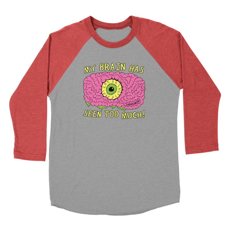 My Brain Has Seen Too Much! Men's Longsleeve T-Shirt by JARHUMOR