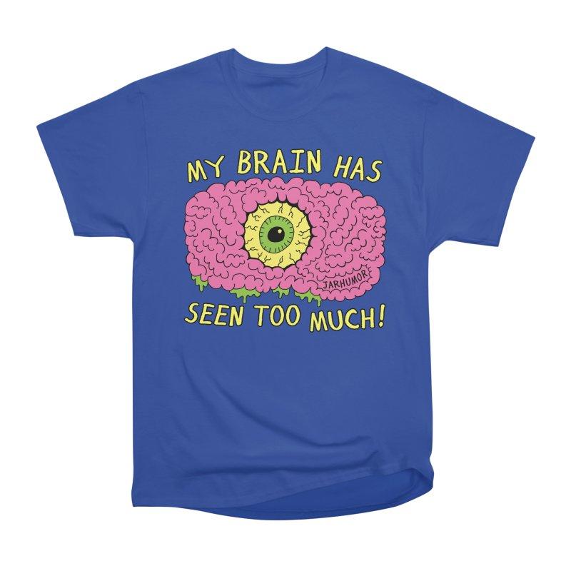 My Brain Has Seen Too Much! Men's Heavyweight T-Shirt by JARHUMOR