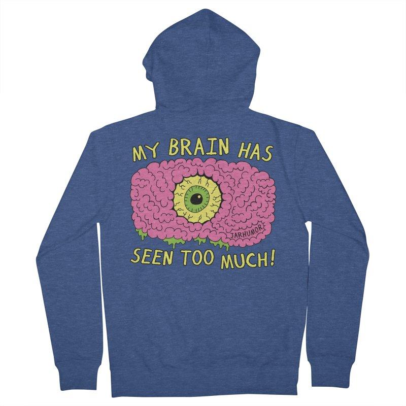 My Brain Has Seen Too Much! Women's French Terry Zip-Up Hoody by JARHUMOR