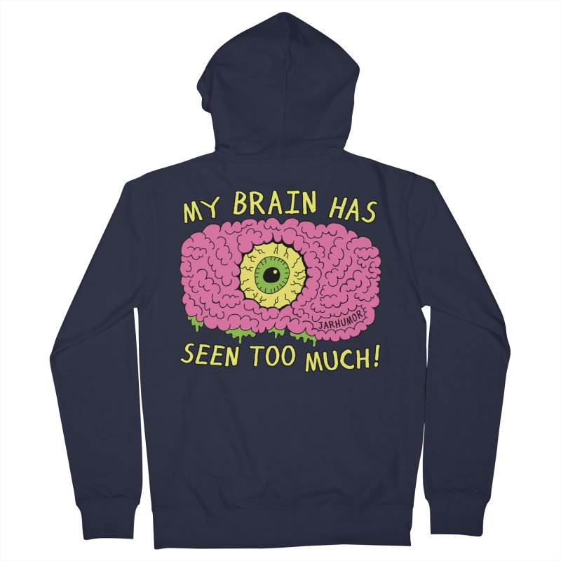 My Brain Has Seen Too Much! Men's French Terry Zip-Up Hoody by JARHUMOR