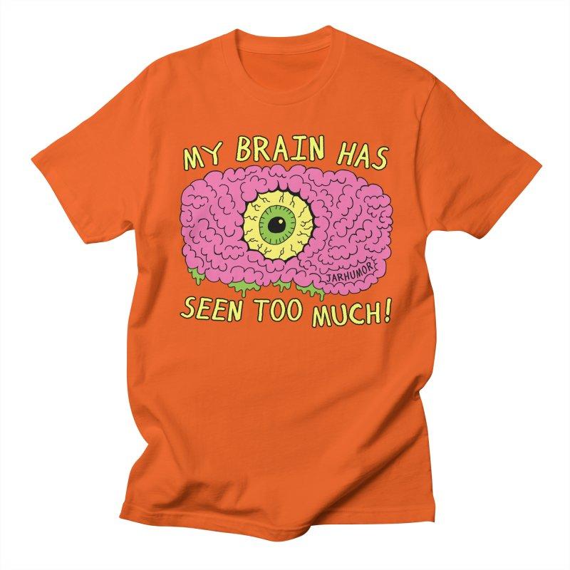 My Brain Has Seen Too Much! Men's Regular T-Shirt by JARHUMOR