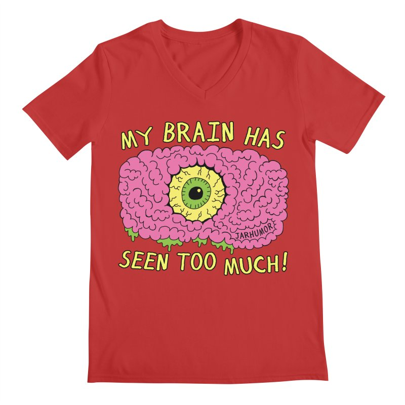 My Brain Has Seen Too Much! Men's Regular V-Neck by JARHUMOR