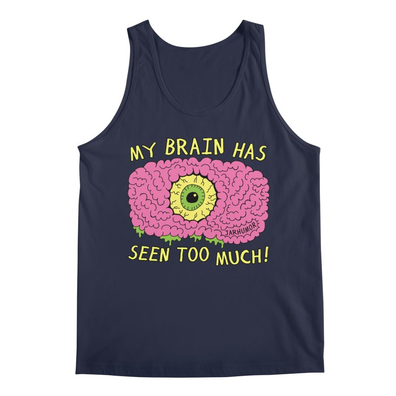 My Brain Has Seen Too Much! Men's Regular Tank by JARHUMOR