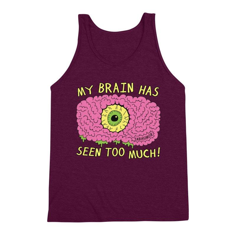 My Brain Has Seen Too Much! Men's Triblend Tank by JARHUMOR