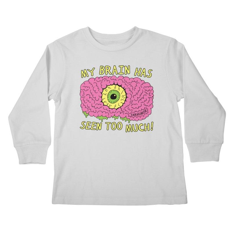 My Brain Has Seen Too Much! Kids Longsleeve T-Shirt by JARHUMOR