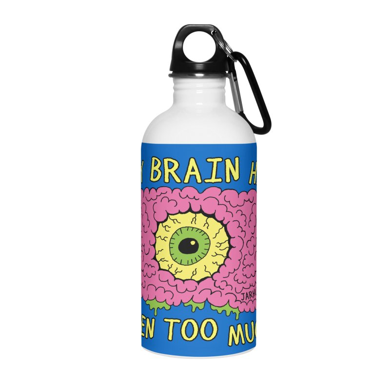 My Brain Has Seen Too Much! Accessories Water Bottle by JARHUMOR