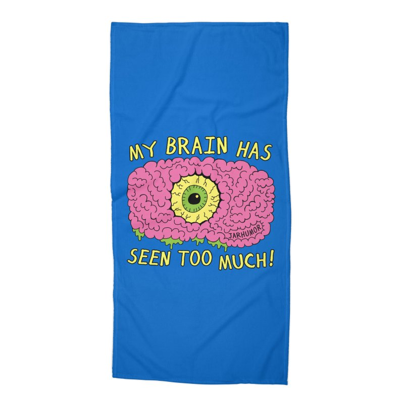 My Brain Has Seen Too Much! Accessories Beach Towel by JARHUMOR
