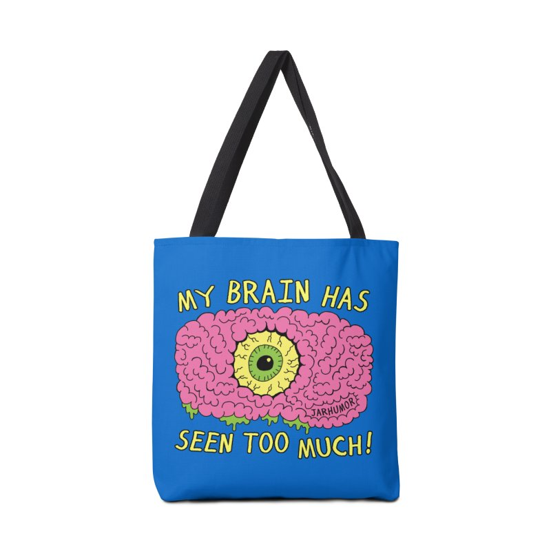 My Brain Has Seen Too Much! Accessories Tote Bag Bag by JARHUMOR