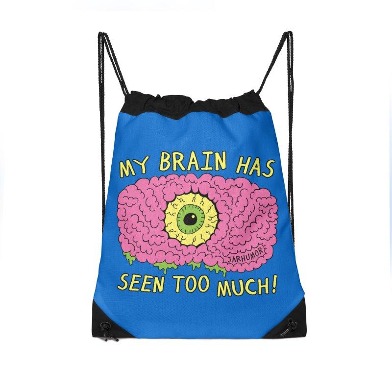 My Brain Has Seen Too Much! Accessories Drawstring Bag Bag by JARHUMOR