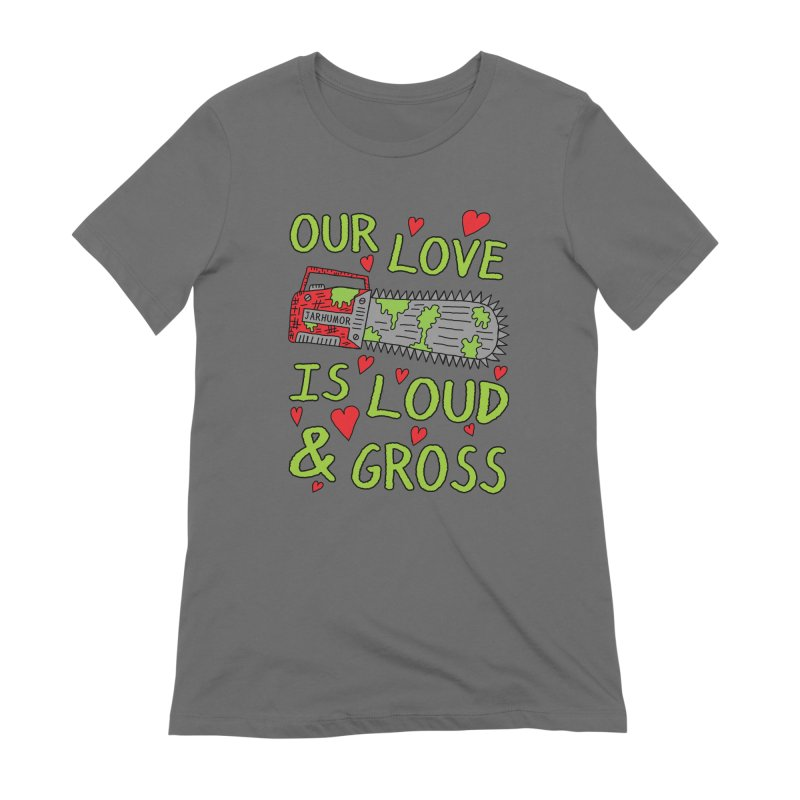 Chainsaw Love Women's Extra Soft T-Shirt by JARHUMOR