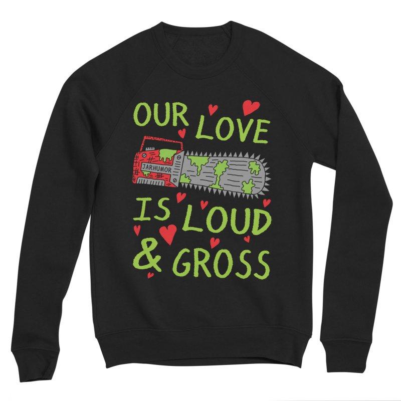 Chainsaw Love Women's Sponge Fleece Sweatshirt by JARHUMOR