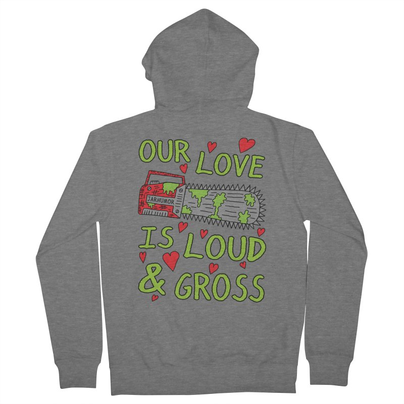Chainsaw Love Women's French Terry Zip-Up Hoody by JARHUMOR