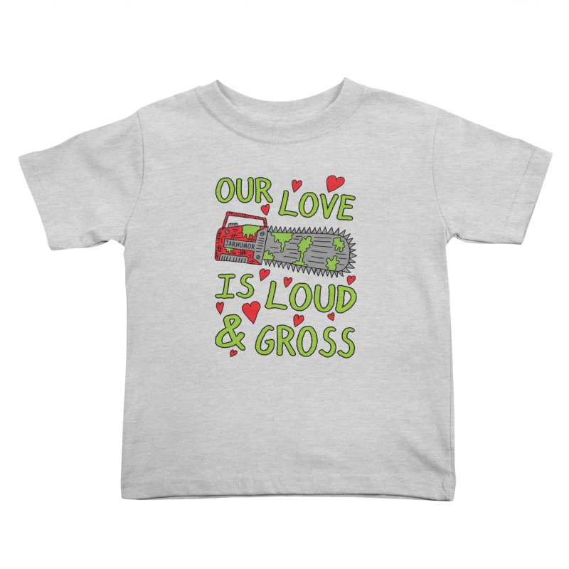 Chainsaw Love Kids Toddler T-Shirt by JARHUMOR