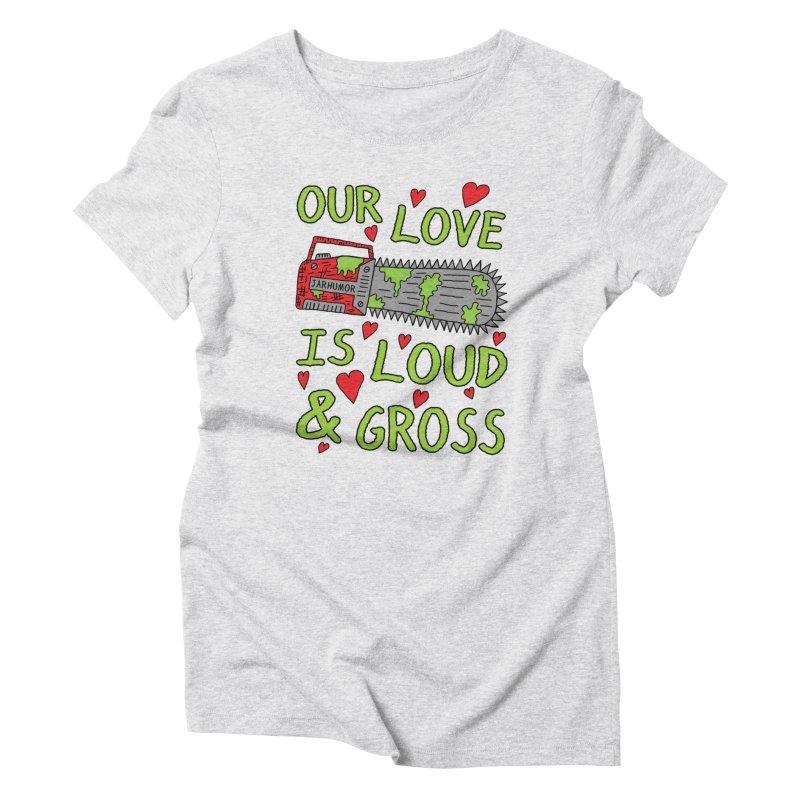 Chainsaw Love Women's T-Shirt by JARHUMOR