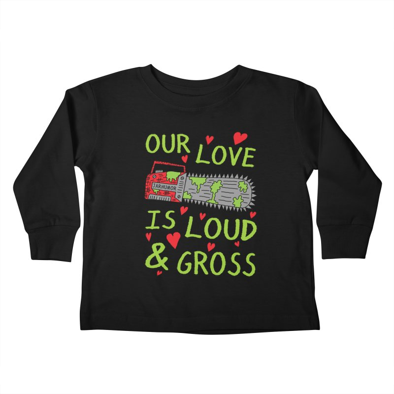 Chainsaw Love Kids Toddler Longsleeve T-Shirt by JARHUMOR