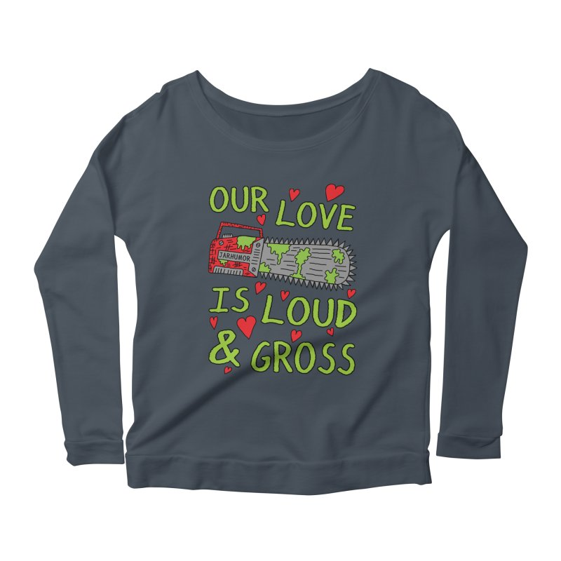 Chainsaw Love Women's Scoop Neck Longsleeve T-Shirt by JARHUMOR