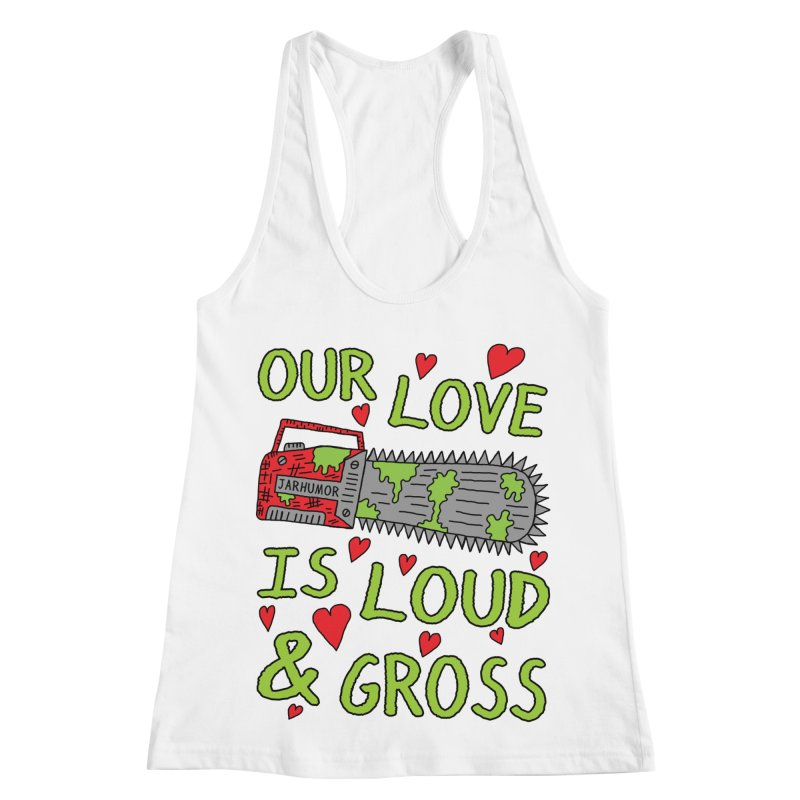 Chainsaw Love Women's Racerback Tank by JARHUMOR