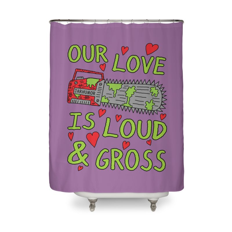 Chainsaw Love Home Shower Curtain by JARHUMOR