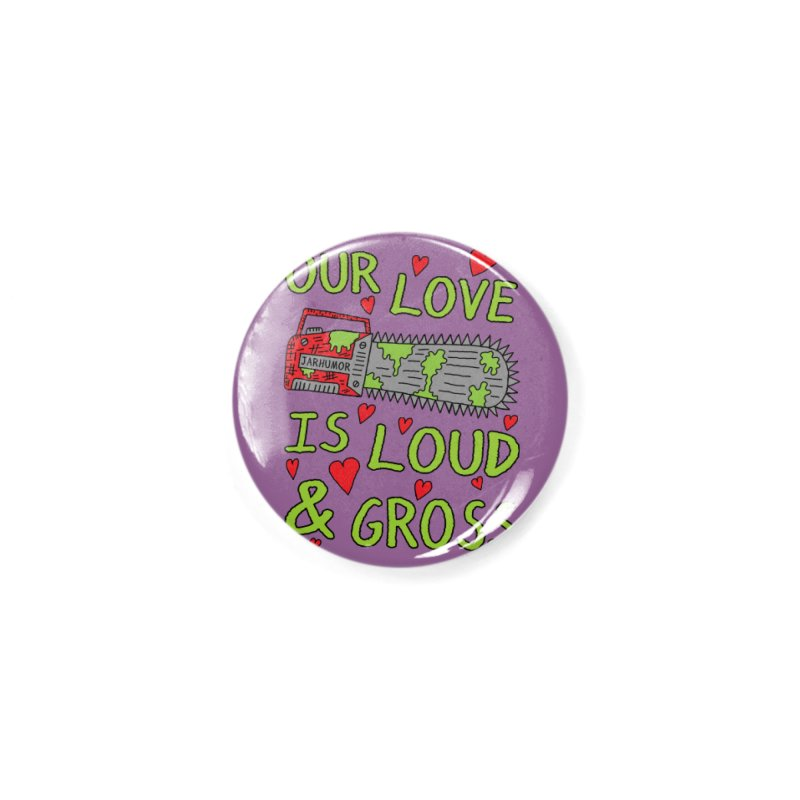 Chainsaw Love Accessories Button by JARHUMOR