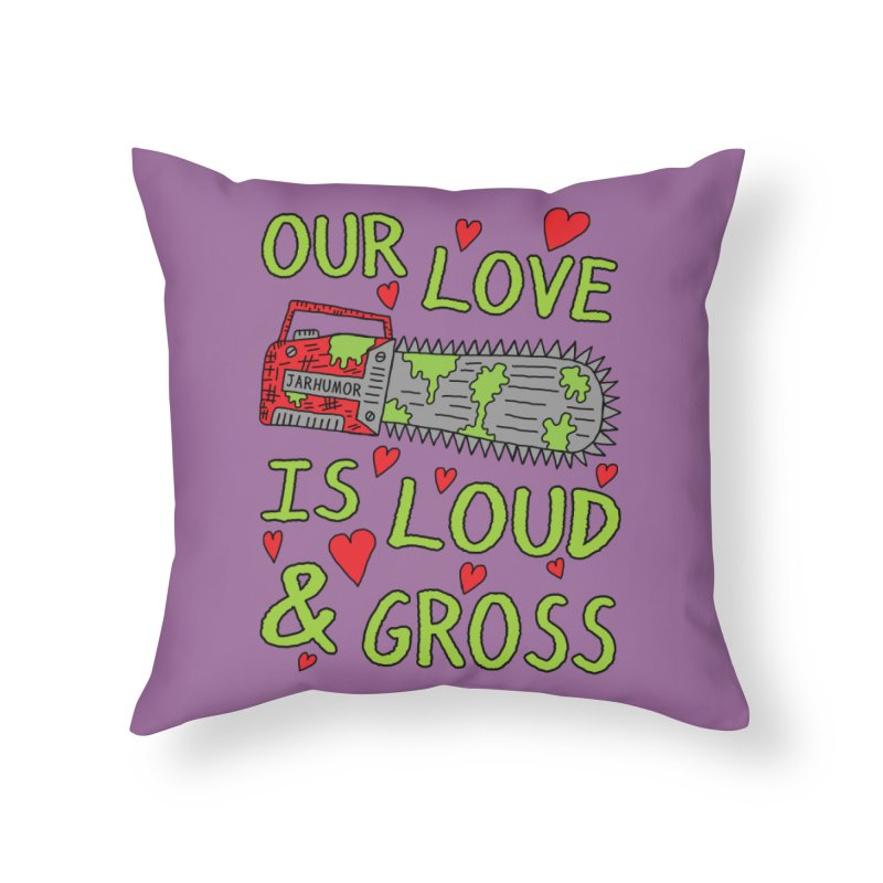 Chainsaw Love Home Throw Pillow by JARHUMOR