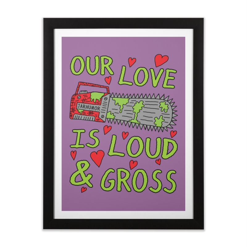 Chainsaw Love Home Framed Fine Art Print by JARHUMOR