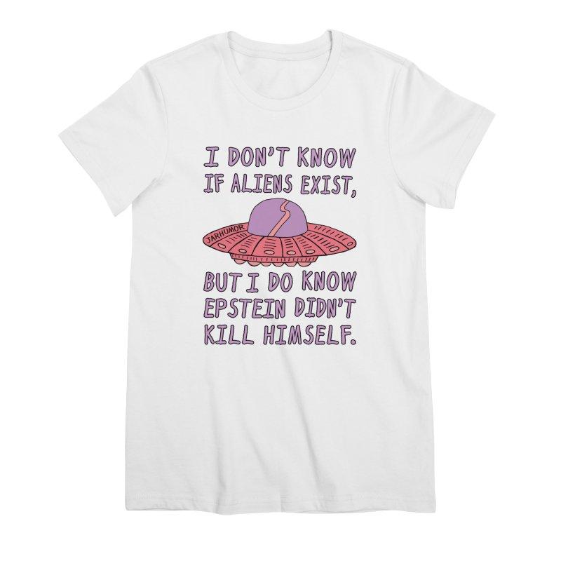 Alien Epstein Women's Premium T-Shirt by JARHUMOR