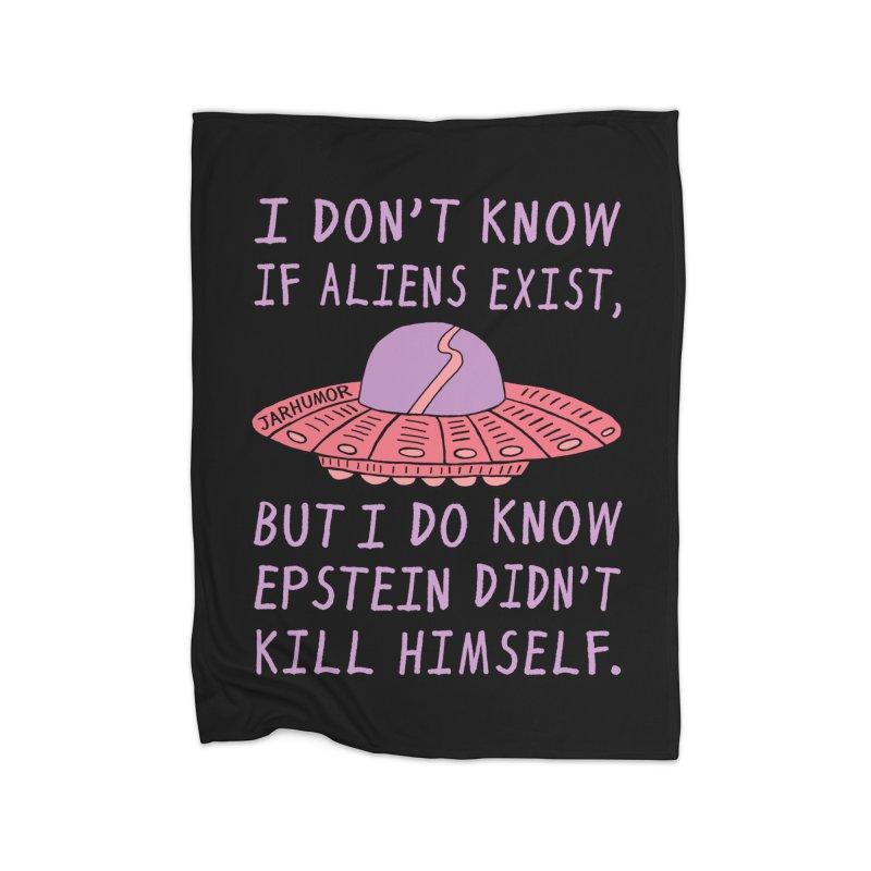 Alien Epstein Home Fleece Blanket Blanket by JARHUMOR