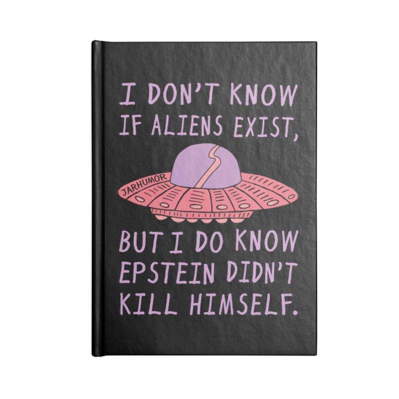 Alien Epstein Accessories Lined Journal Notebook by JARHUMOR