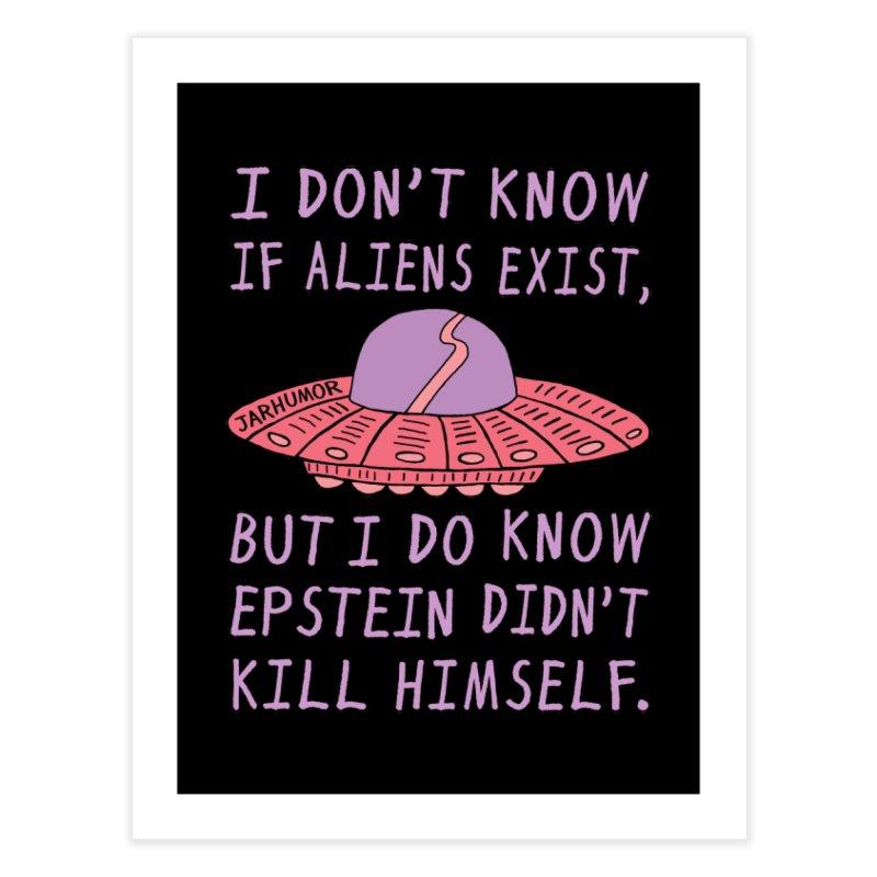 Alien Epstein Home Fine Art Print by JARHUMOR