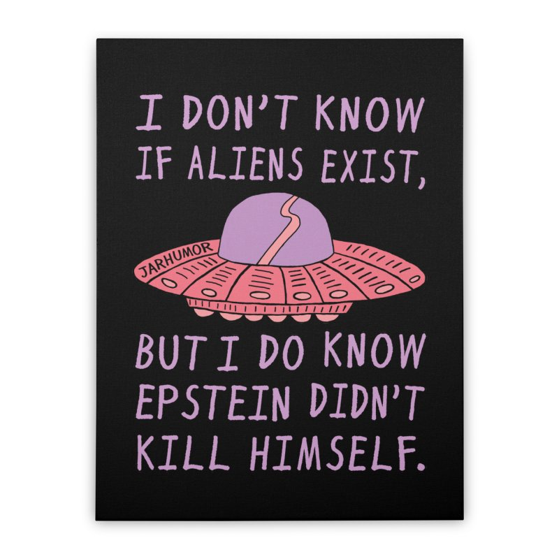 Alien Epstein Home Stretched Canvas by JARHUMOR