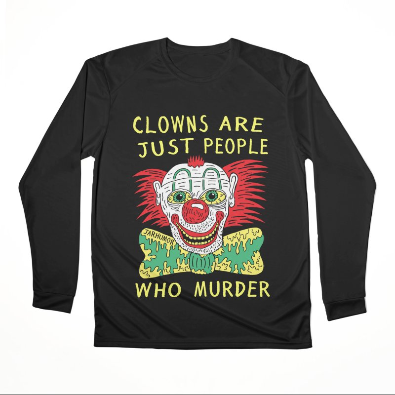Clown Murder Men's Performance Longsleeve T-Shirt by JARHUMOR