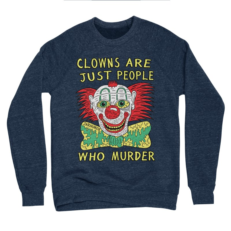 Clown Murder Women's Sponge Fleece Sweatshirt by JARHUMOR