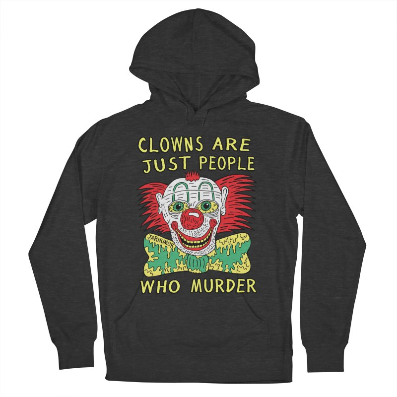 Clown Murder Men's French Terry Pullover Hoody by JARHUMOR
