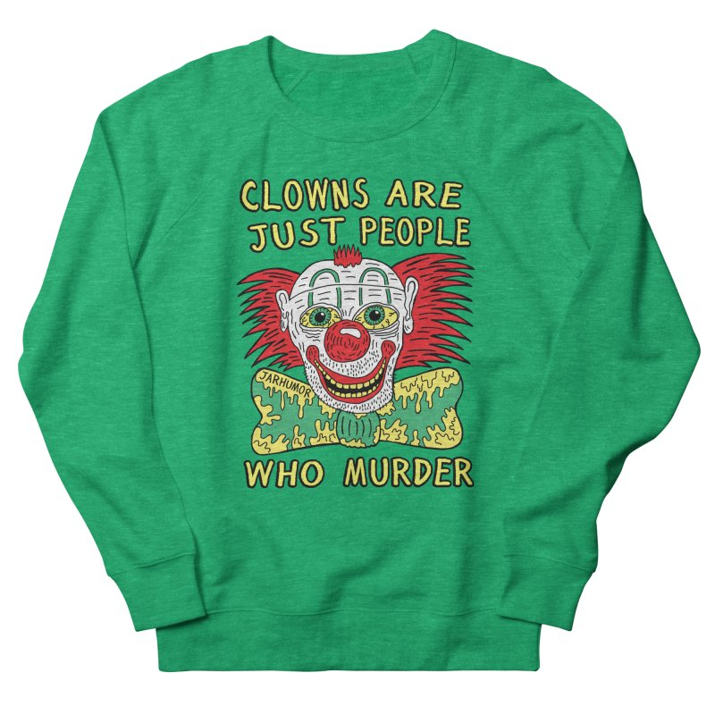 Clown Murder Women's French Terry Sweatshirt by JARHUMOR
