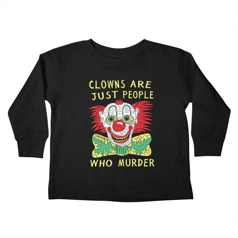 Clown Murder Kids Toddler Longsleeve T-Shirt by JARHUMOR