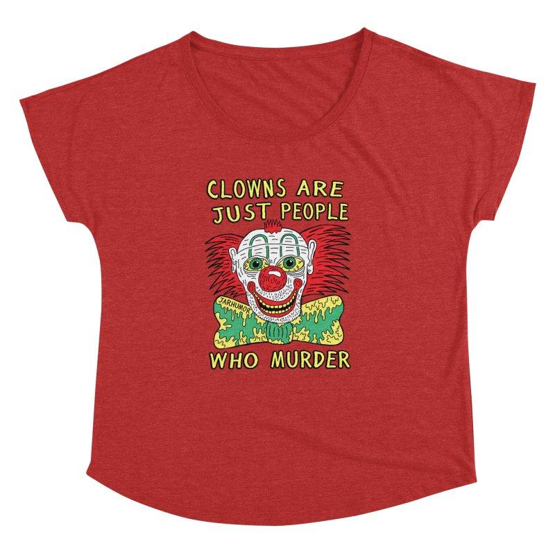 Clown Murder Women's Dolman Scoop Neck by JARHUMOR