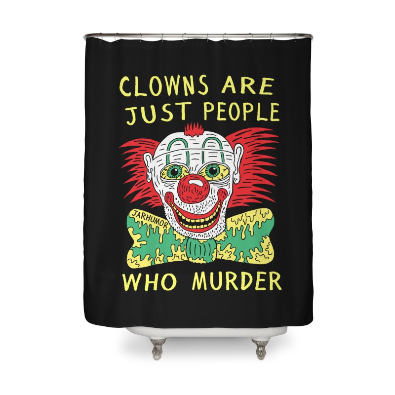 Clown Murder Home Shower Curtain by JARHUMOR